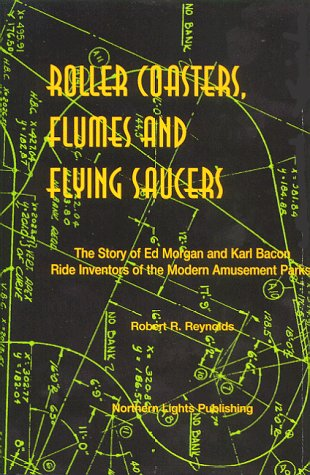 Roller Coasters, Flumes and Flying Saucers: Robert Reynolds