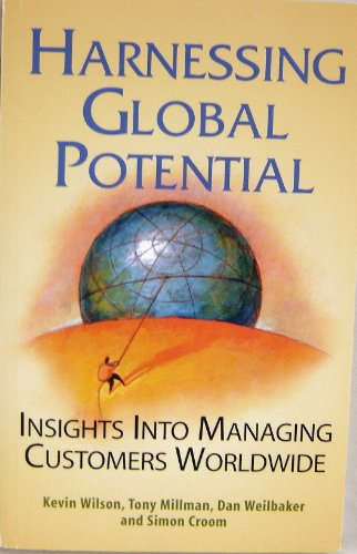 9780965742283: Hamessing Global Potential: Insights into Managing Customers Worldwide