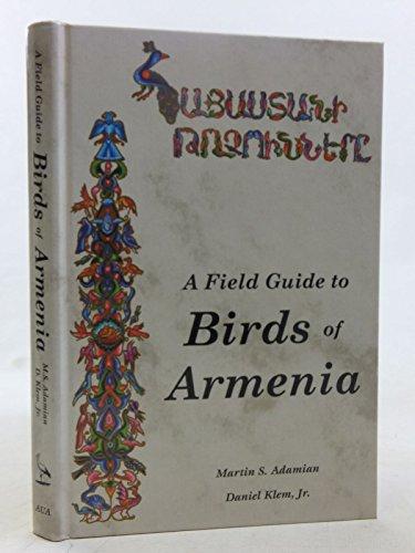 A Field Guide to Birds of Armenia: Martin S. Adamian;