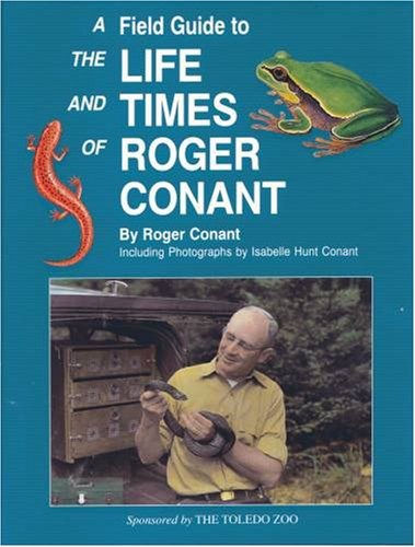 9780965744607: Field Guide to the Life and Times of Roger Conant
