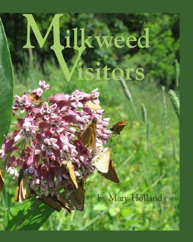 9780965747240: Milkweed Visitors