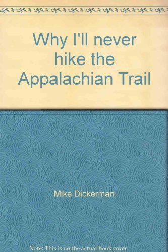 9780965747516: Why I'll Never Hike the Appalachian Trail: More writings from a White Mountain tramper