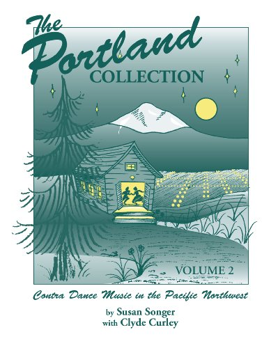 The Portland Collection: Contra Dance Music in the Pacific Northwest, Volume 2: Susan Songer & ...