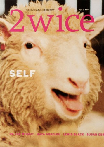 2wice: Self 9780965748124 Self This issue explores the notion of individuality, identity, and selfhood. Our ideas of self have been challenged in recent years with technological advances such as human cloning, just as the lens of the camera altered our representations of selfhood early in the century. In this issue, we explore how the self is created, represented, and challenged by art and science. Performers John Kelly Julia Mandle Visual Artists Susan Derges Lee Friedlander Marcia Lippman Marvin E. Newman Jean Pigozzi Joanne Savio Writers Lewis Black Nancy Dalva Garth Fagan Valerie Gladstone Dr. David Haig John Kelly Mary Jane Lupton Dr. Ian Wilmut Richard B. Woodward