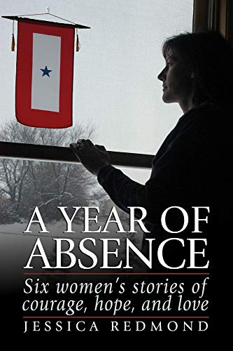9780965748315: A Year of Absence: Six Women's Stories of Courage, Hope, and Love