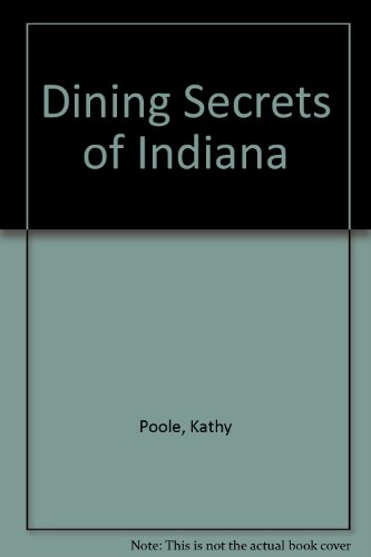 9780965749916: Dining Secrets of Indiana