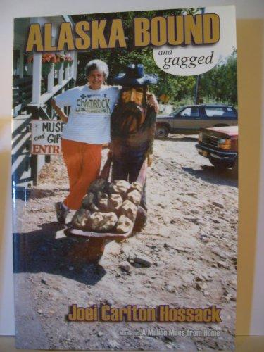 Alaska Bound and Gagged: Joei Carlton Hossack
