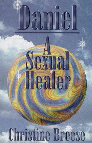 9780965751117: Daniel , A Sexual Healer