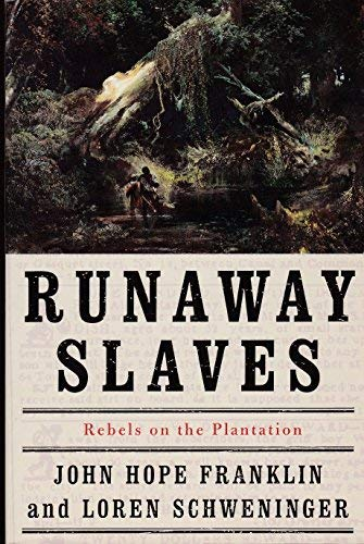 RUNAWAY SLAVES REBELS ON THE PLANTATION