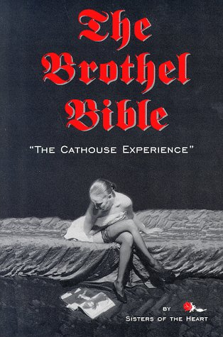 9780965752510: The Brothel Bible: The Cathouse Experience (Brothel Books)