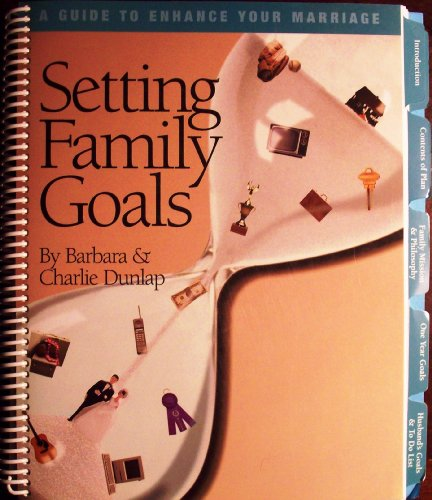 9780965752800: A Guide to Enhance Your Marriage By Setting Family Goals