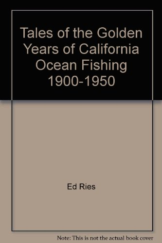9780965754705: Tales of the golden years of California ocean fishing, 1900-1950