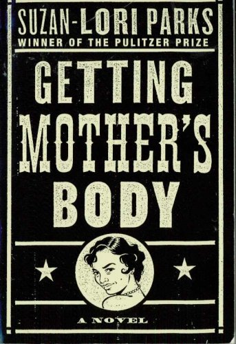 9780965754880: Getting Mother's Body [Taschenbuch] by Parks, Suzan-lori