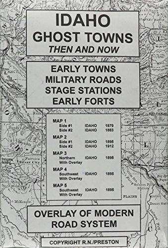 Idaho, Ghost Towns, 5;Map Set Then &: Preston, R N