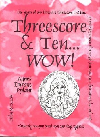 9780965756136: Threescore & Ten... Wow!