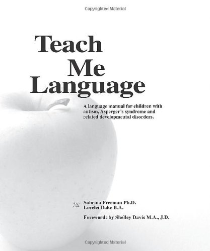 9780965756501: Teach Me Language: A Language Manual for children with autism, Asperger's syndrome and related developmental disorders.