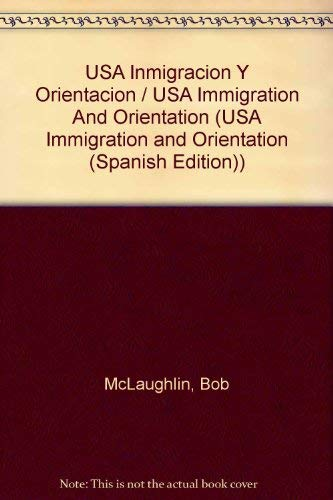 9780965757188: USA Inmigracion Y Orientacion / USA Immigration And Orientation (USA IMMIGRATION AND ORIENTATION (SPANISH EDITION))
