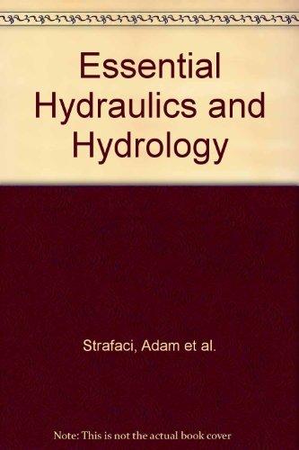 Essential Hydraulics and Hydrology: Strafaci, Adam et