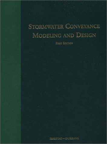 Stormwater Conveyance Modeling and Design: Haestad Methods