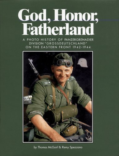 9780965758406: GOD, HONOR, FATHERLAND: A Photo History of Panzergrenadier Division