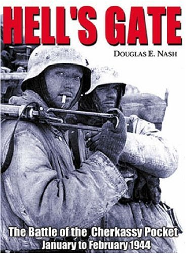 9780965758437: Hell's Gate: The Battle of the Cherkassy Pocket, January-February 1944