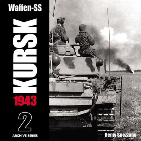 9780965758468: Waffen-SS KURSK 1943 Volume 2 (Archive Series)