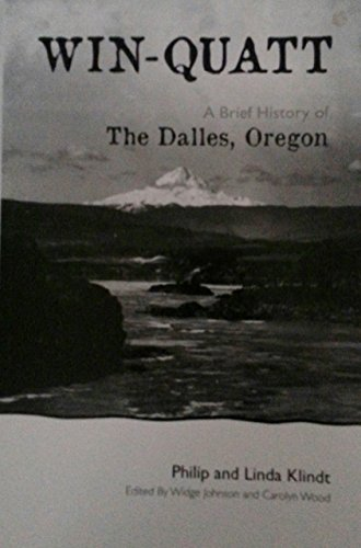 Win-Quatt: A Brief History of the Dalles, Oregon