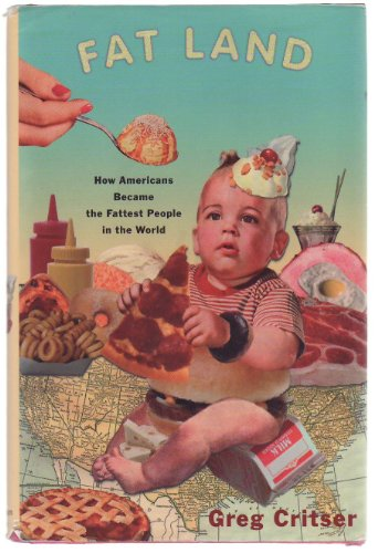 9780965760539: Fat Land: How Americans Became the Fattest People in the World