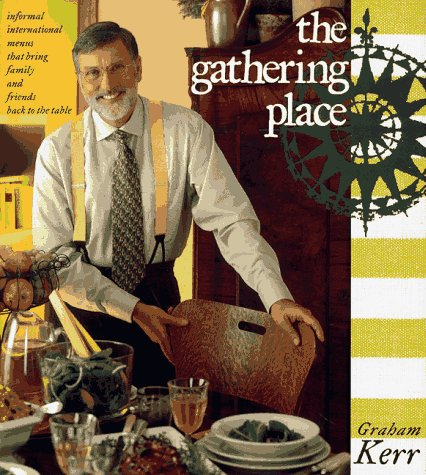 9780965760607: The Gathering Place: Informal International Menus That Bring Family and Friends Back to the Table