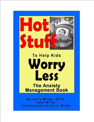 9780965761086: Hot Stuff to Help Kids Worry Less: The Anxiety Management Book
