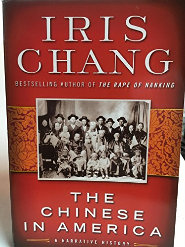 9780965761789: The Chinese in America: A Narrative History