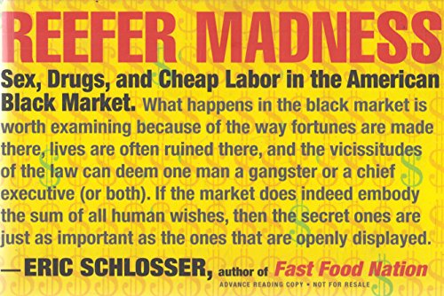 9780965762649: Reefer Madness: Sex, Drugs, and Cheap Labor in the American Black Market (Uncorrected Proof)