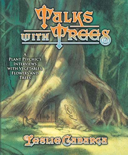 9780965762816: Talks With Trees; A Plant Psychic's Interviews with Vegetables, Flowers and Trees