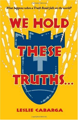 We Hold These Truths (9780965762823) by Leslie Cabarga