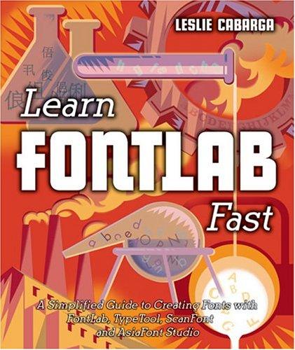 9780965762854: Learn FontLab Fast