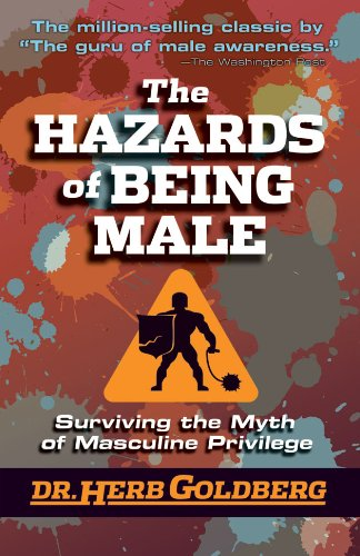 9780965762878: The Hazards of Being Male: Surviving the Myth of Masculine Privilege