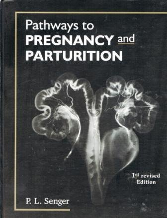 9780965764803: Pathways to Pregnancy and Parturition