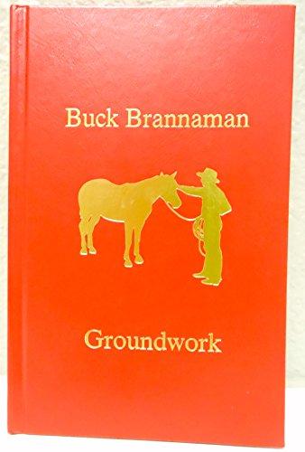 Groundwork: The First Impression: Buck Brannaman
