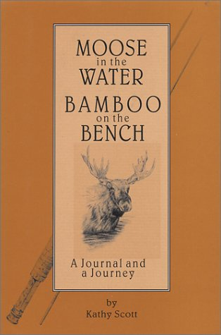 9780965766326: Moose in the Water/Bamboo on the Bench : A Journal and a Journey
