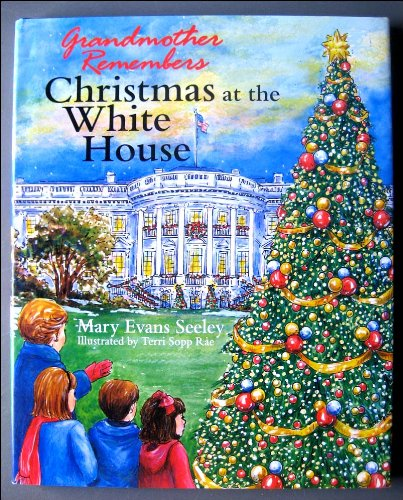 Grandmother Remembers Christmas at the White House: Seeley, Mary Evans