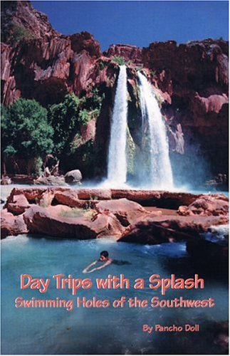 9780965768627: Day Trips with a Splash: Swimming Holes of the Southwest