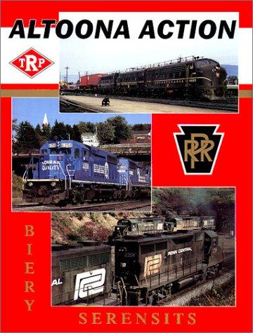 Altoona Action : Pennsylvania Railroad, Penn Central: Jaime F. M.