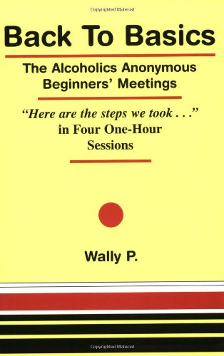 9780965772013: Back To Basics - The Alcoholics Anonymous Beginners Meetings