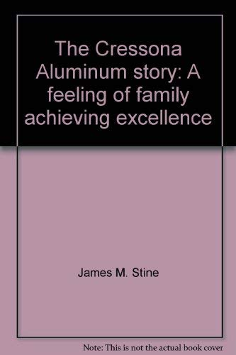 9780965772129: The Cressona Aluminum story: A feeling of family achieving excellence