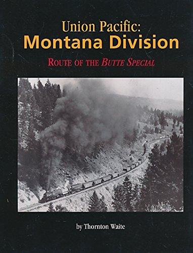 9780965772914: Union Pacific: Montana Division (Route of the Butte Special)