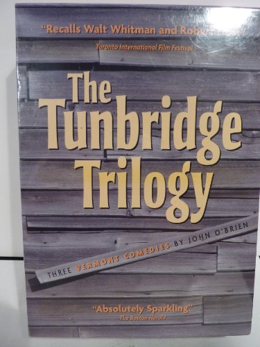 9780965773867: The Tunbridge Trilogy: Three Vermont Comedies (Vermont Is for Lovers; Man with a Plan; Nosey Parker)