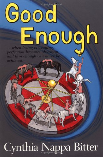 Good Enough : When Losing Is Winning,: Cynthia N. Bitter