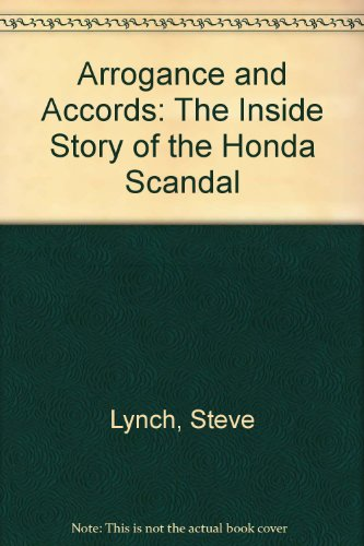9780965775618: Arrogance and Accords The Inside Story of the Honda Scandal