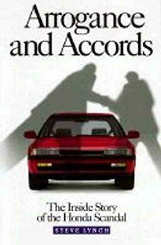 9780965776615: Arrogance and Accords: The Inside Story of the Honda Scandal