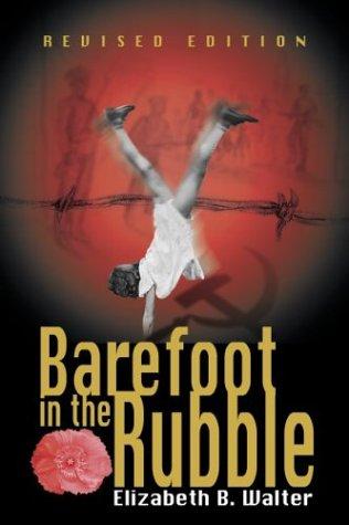 Barefoot in the Rubble.: WALTER, Elizabeth B.